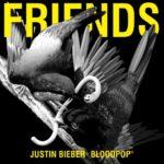 Week 34: Justin Bieber & BloodPop® – Friends