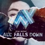 Week 48: Alan Walker – All Falls Down (feat. Noah Cyrus with Digital Farm Animals)