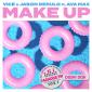 week 07: Vice & Jason Derulo feat. Ava Max – Make Up