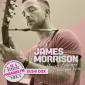 week 21: James Morrison – Feels Like The First Time